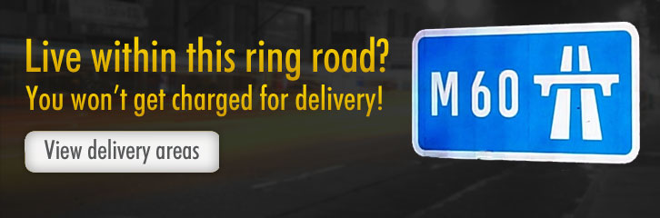 Live within the M60 ring road? You won't get charged for delivery! View delivery areas.